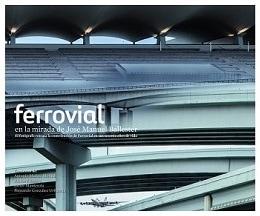 Ferrovial-Mirada-Jose-Manuel-Ballester