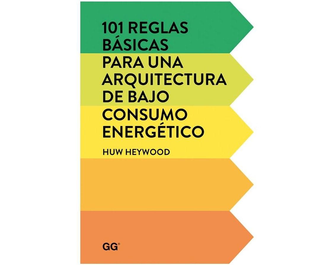 libro construccion 101 reglas basicas para una arquitectura de bajo consumo energetico