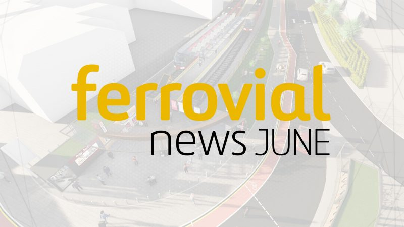 Ferrovial News June 2018