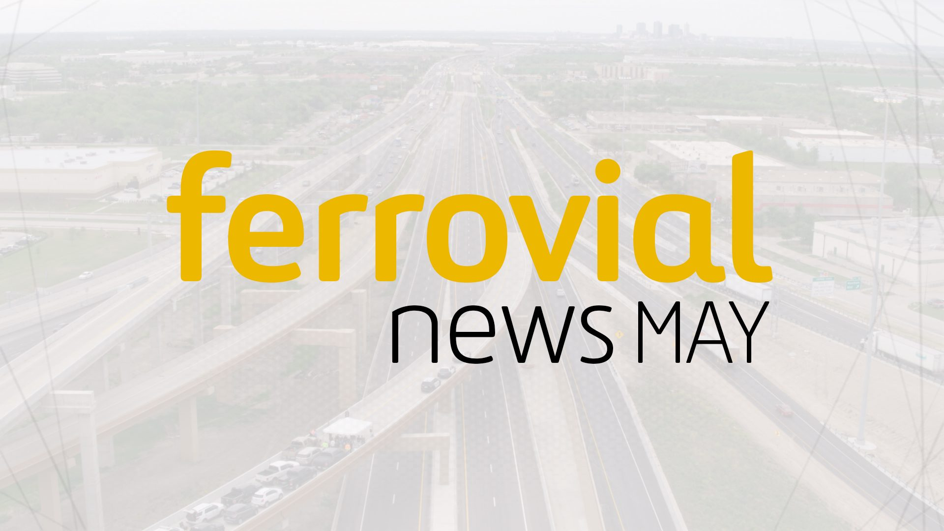 Ferrovial News May 2018
