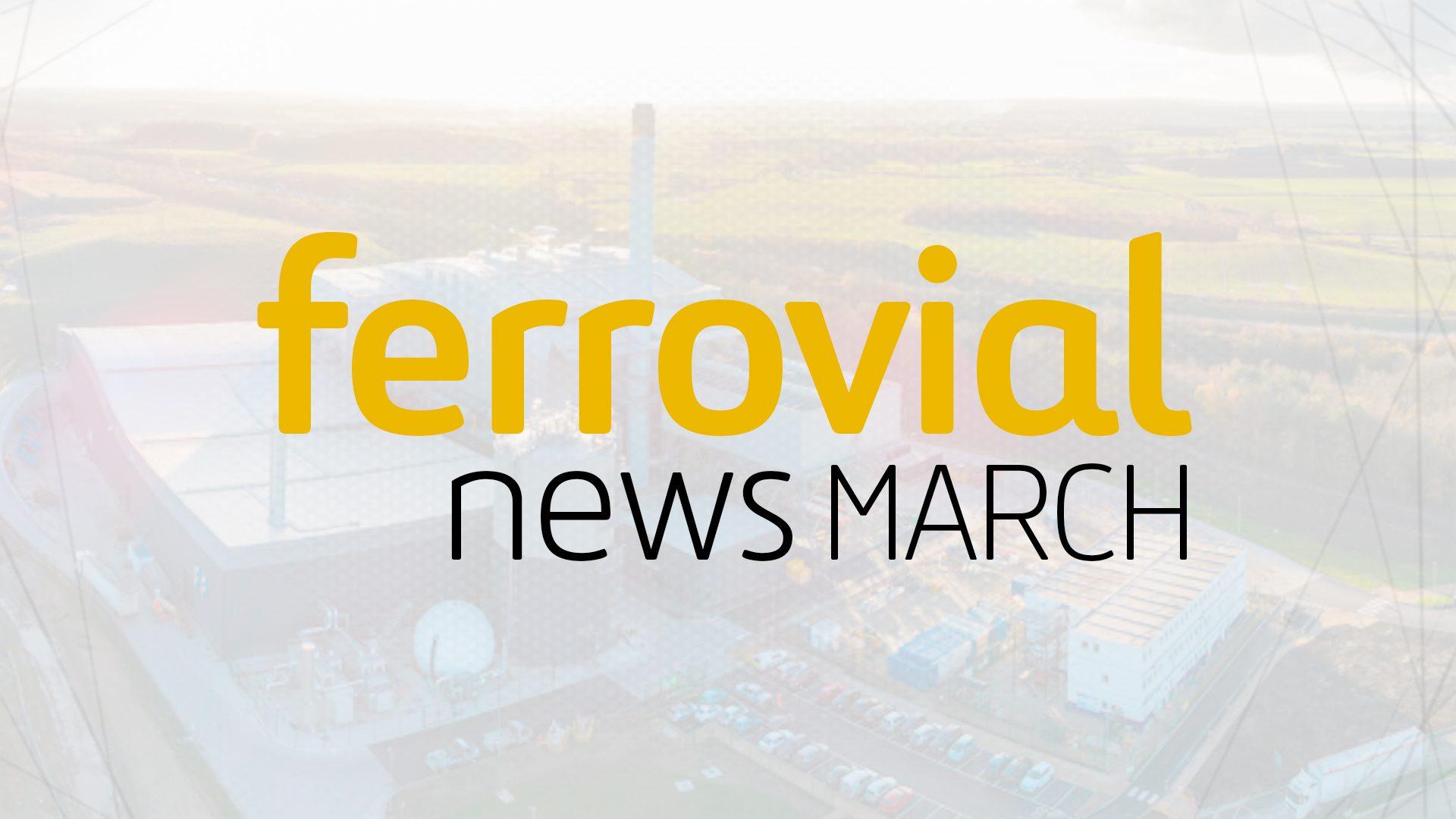 Las noticias más destacadas de Ferrovial marzo 2018