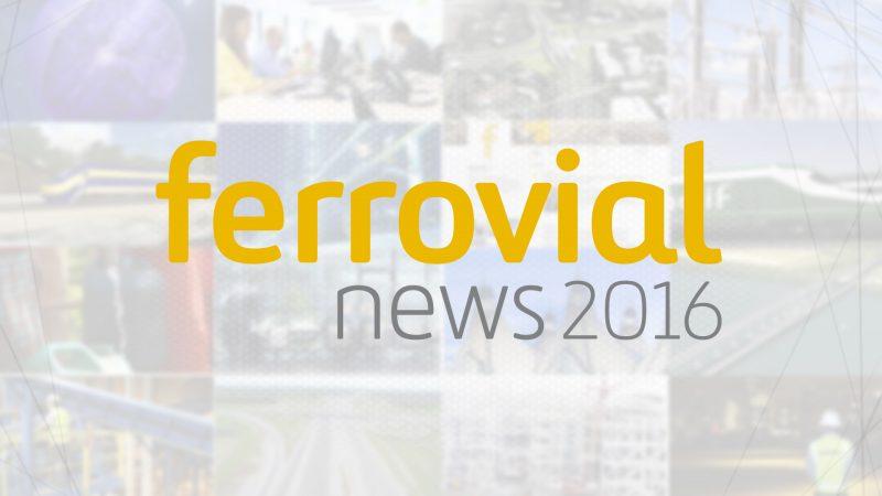 Noticias Ferrovial 2016