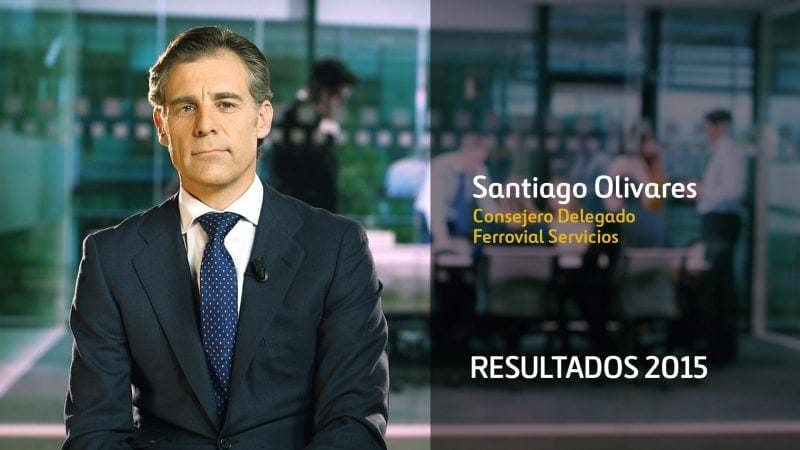 Santiago Olivares CEO Ferrovial Servicios Resultados 2015