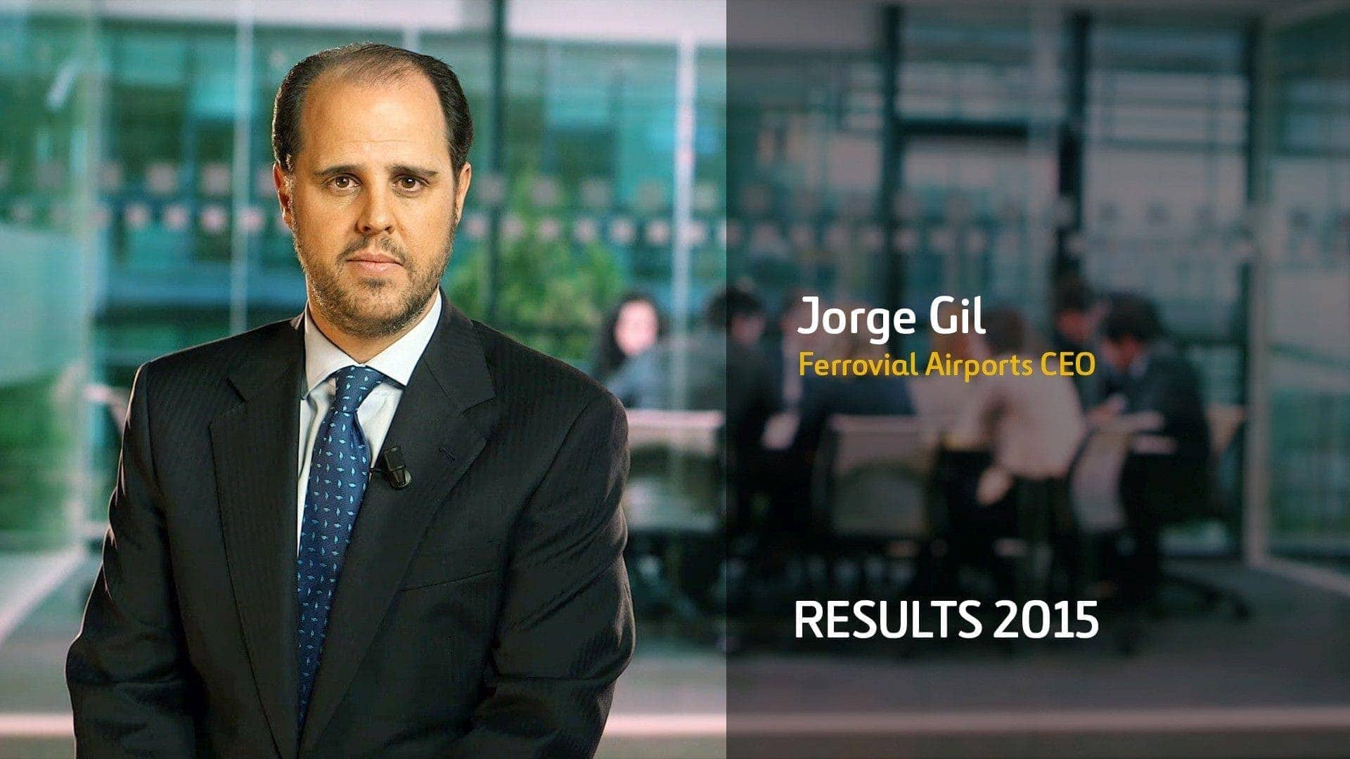 Ferrovial results 2015 Jorge Gil Ferrovial Airports